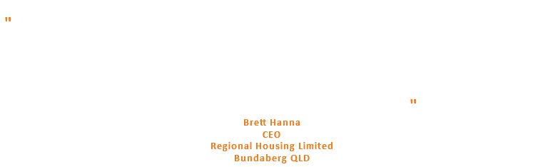 """ Bundaberg Home Theatre were instrumental in the creation of new assistive technology infrastructure for Regional Housing Limited's Award Winning disability housing developments. This was an innovative and ambitious project requiring out-of-the box thinking, high levels of system integration, and a 'can do' attitude. Tony and his team were fantastic to work with and impressed us time and again with their knowledge, professional approach, and excellent customer service. "" Brett Hanna CEO Regional Housing Limited Bundaberg QLD"